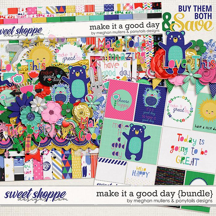Make It A Good Day Bundle by Meghan Mullens & Ponytails Designs