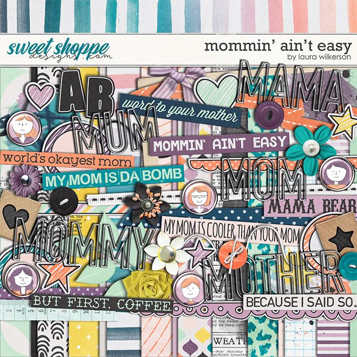 Mommin' Ain't Easy: Kit by Laura Wilkerson