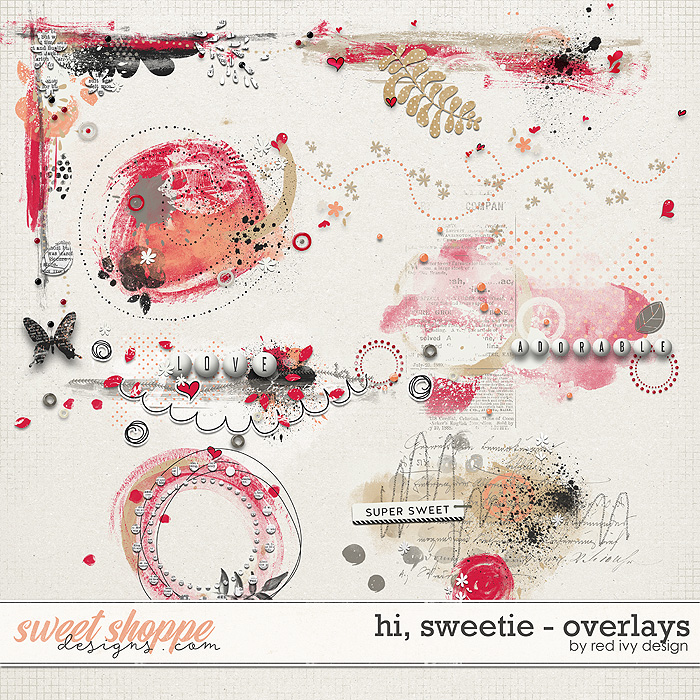Hi, Sweetie! - Overlays by Red Ivy Design