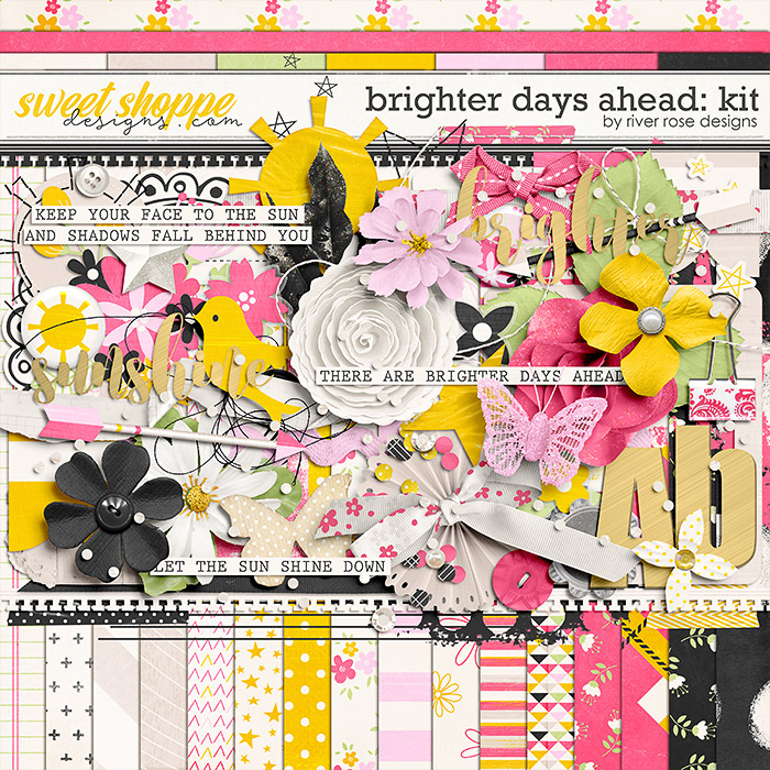 Brighter Days Ahead: Kit by River Rose Designs