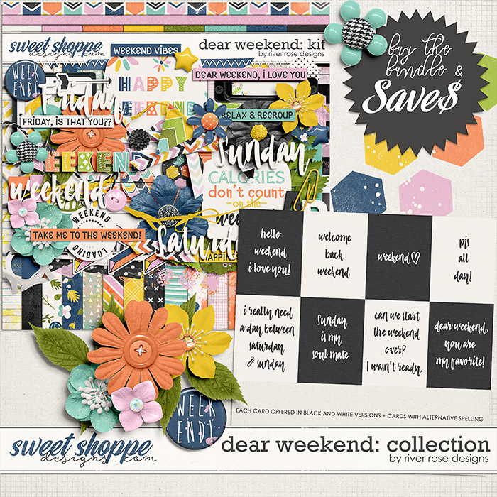 Dear Weekend: Collection by River Rose Designs