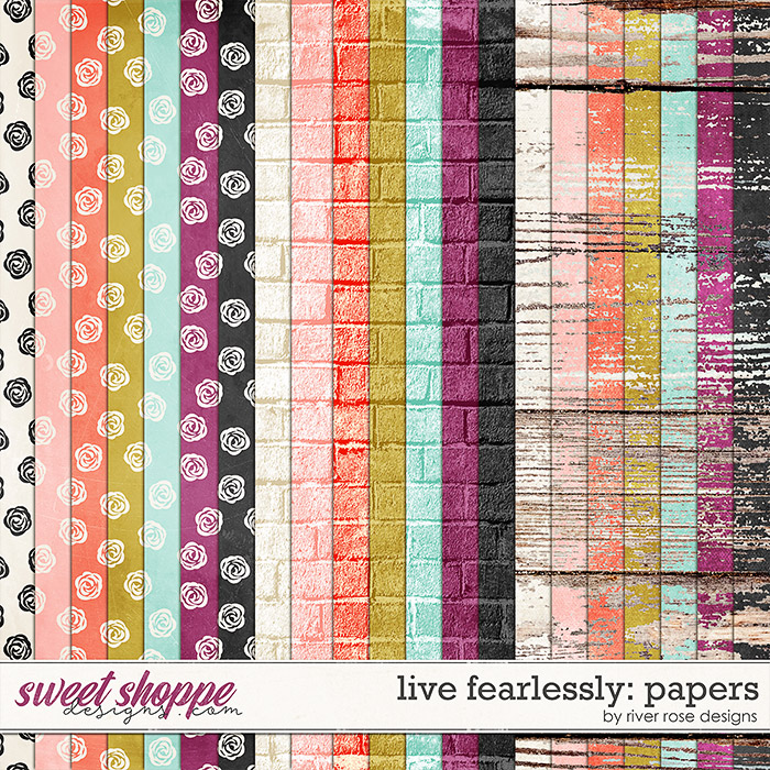 Live Fearlessly: Papers by River Rose Designs