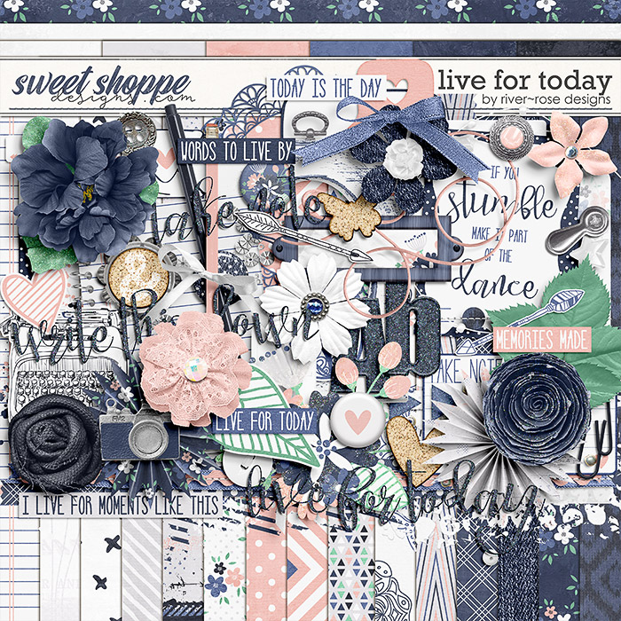 Live for today: Kit by River Rose Designs
