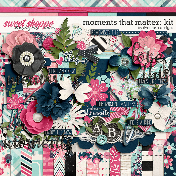 Moments That Matter: Kit by River Rose Designs