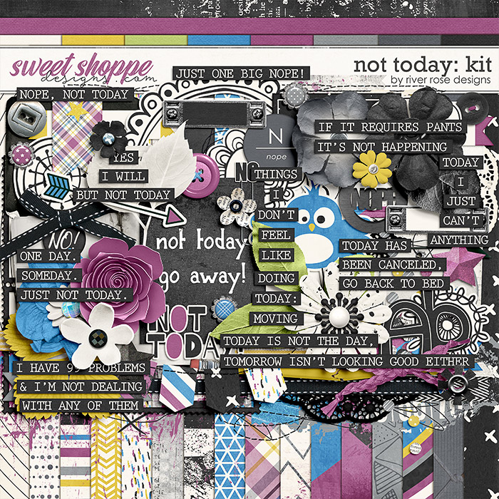 Not Today: Kit by River Rose Designs