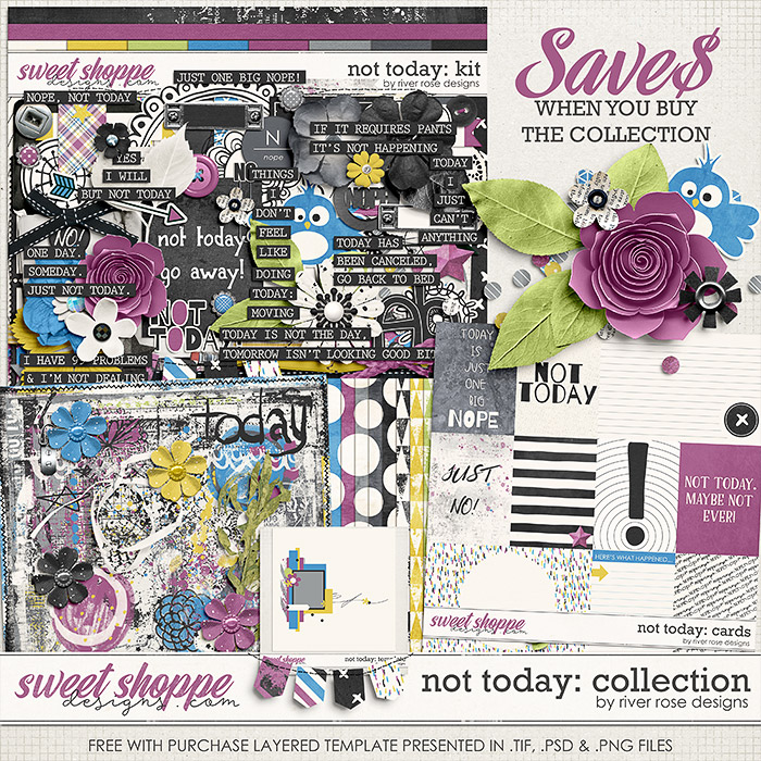 Not Today: Collection + FWP by River Rose Designs