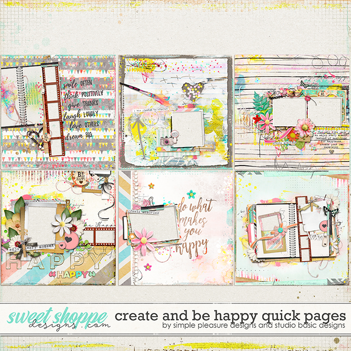 Create & Be Happy Quick Pages by Simple Pleasure Designs and Studio Basic