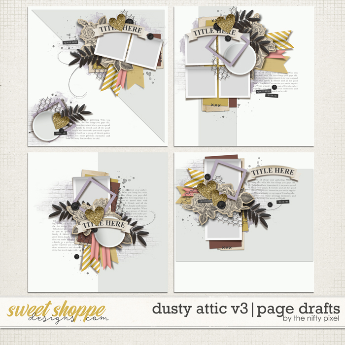 DUSTY ATTIC V.3   PAGE DRAFTS by The Nifty Pixel