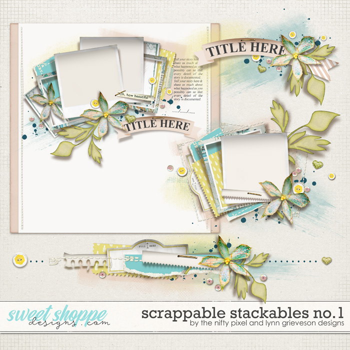 SCRAPPABLE STACKABLES No.1 | by The Nifty Pixel & Lynn Grieveson Designs