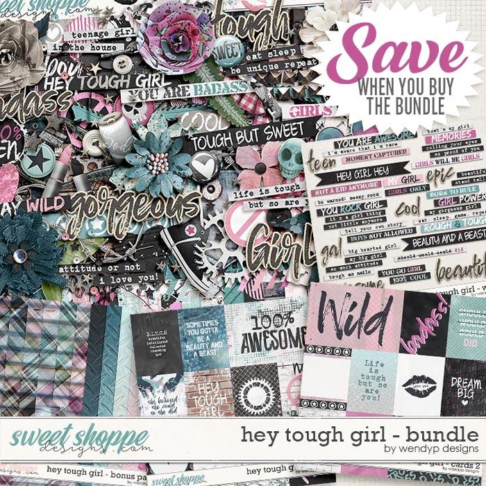 Hey tough Girl - Bundle & *FWP* by WendyP Designs