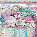 More Love: Kit by River Rose Designs
