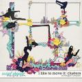 I Like to Move It: Clusters by Meagan's Creations