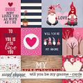 Will you be my gnome - cards by WendyP Designs