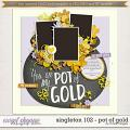 Brook's Templates - Singleton 102 - Pot of Gold by Brook Magee