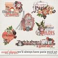 We'll Always Have Paris Word Art by JoCee Designs