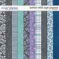 Better With Age Papers by LJS Designs