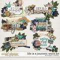 Life is a Journey: Word Art by Meagan's Creations