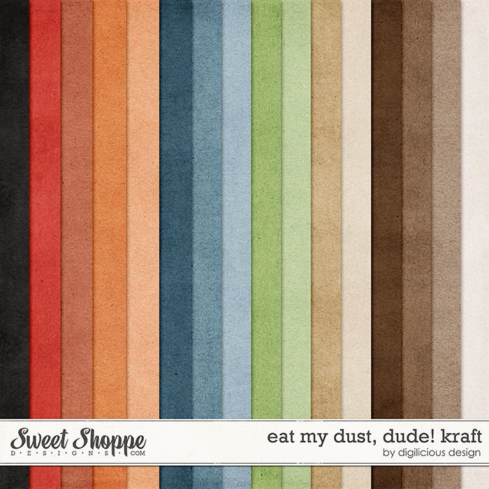 Eat My Dust, Dude! Kraft by Digilicious Design