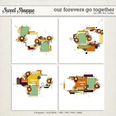 Our Forevers Go Together by Two Tiny Turtles
