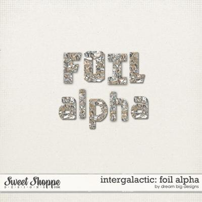 Intergalactic: Foil Alpha by Dream Big Designs