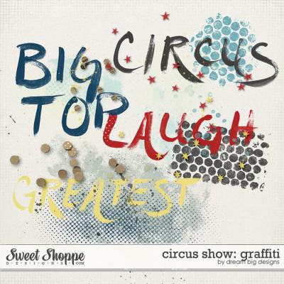 Circus Show: Graffiti by Dream Big Designs