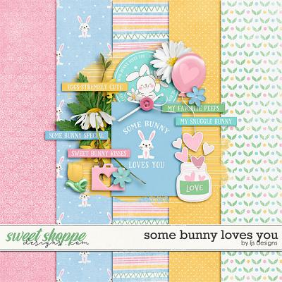 Some Bunny Loves You by LJS Designs