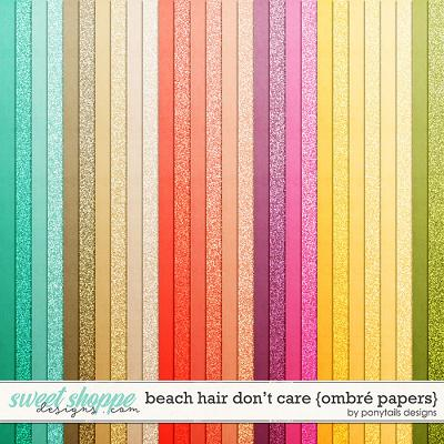Beach Hair Don't Care Ombre Papers by Ponytails