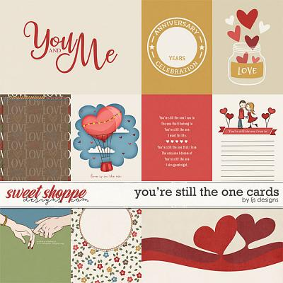 You're Still The One Cards by LJS Designs