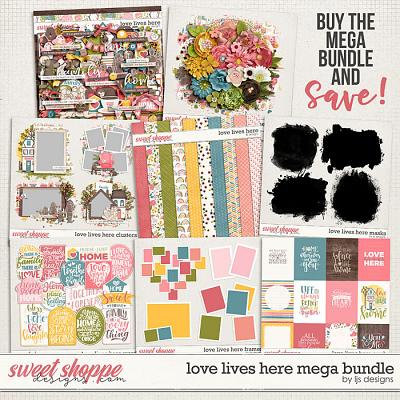 Love Lives Here Mega Bundle by LJS Designs