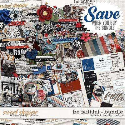 Be Faithful - Bundle by Vale & WendyP Designs