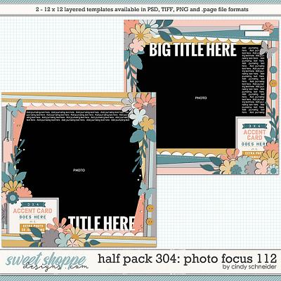 Cindy's Layered Templates - Half Pack 304: Photo Focus 112 by Cindy Schneider