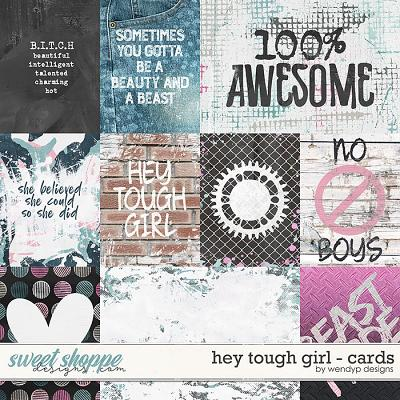 Hey tough girl - cards by WendyP Designs