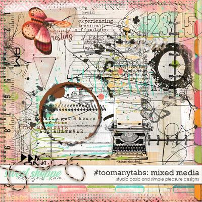 #toomanytabs Mixed Media by Simple Pleasure Designs and Studio Basic