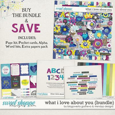 What I Love About You {bundle} by Blagovesta Gosheva & WendyP Designs
