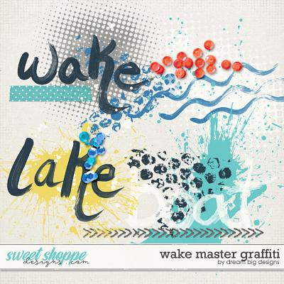 Wake Master Graffiti by Dream Big Designs