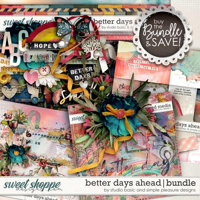 Better Days Ahead Bundle  by Simple Pleasure Designs and Studio Basic