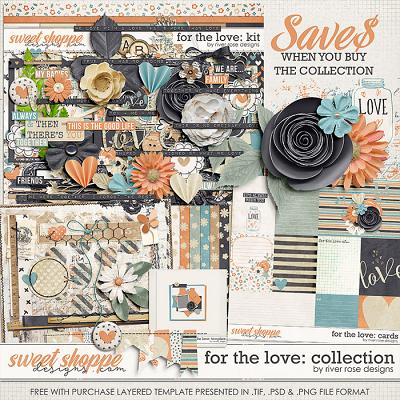 For the Love: Collection + FWP by River Rose Designs