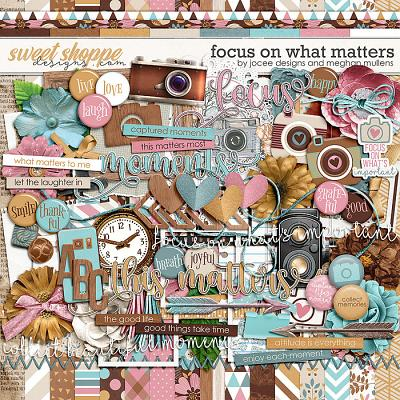 Focus On What Matters-Kit by JoCee Designs & Meghan Mullens