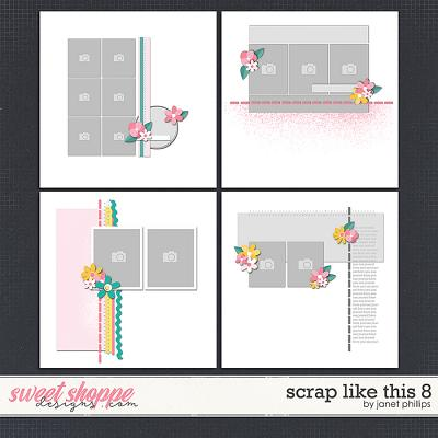 SCRAP LIKE THIS 8 by Janet Phillips