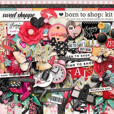 Born to Shop: Kit by Simple Pleasure Designs & River Rose Designs