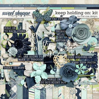 Keep Holding On: Kit by River Rose Designs