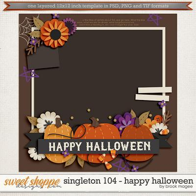 Brook's Templates - Singleton 104 - Happy Halloween by Brook Magee