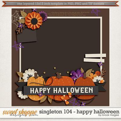 Brook's Templates - Singleton 104 - Happy Halloween by Brook Magee