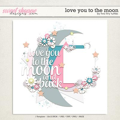 Love You To The Moon by Two Tiny Turtles