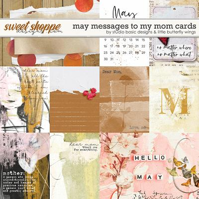 May Messages To My Mom Cards by Studio Basic and Little Butterfly Wings