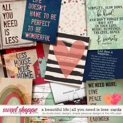 A Beautiful Life: All You Need Is Less Cards by Simple Pleasure Designs & Studio Basic & The Nifty Pixel