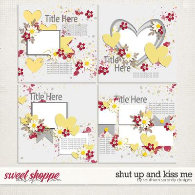 Shut Up and Kiss Me Layered Templates by Southern Serenity Designs
