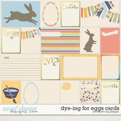 Dye-ing for Eggs Cards by Dream Big Designs