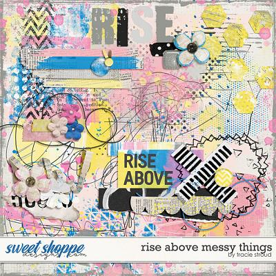 Rise Above Messy Things by Tracie Stroud