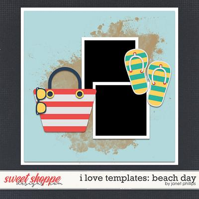 I LOVE TEMPLATES: BEACH DAY by Janet Phillips